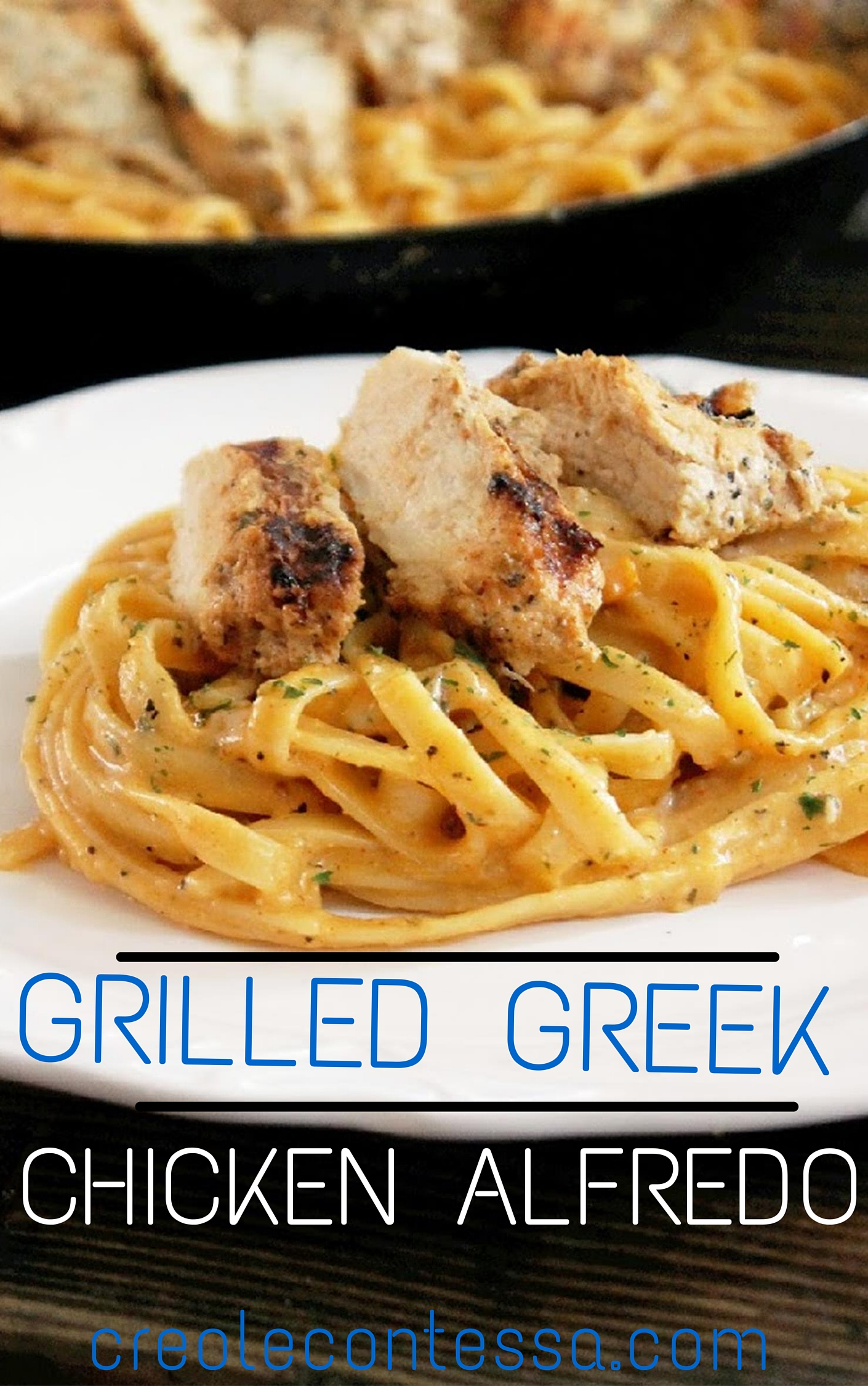 Grilled Greek Chicken Alfredo-Creole Contessa