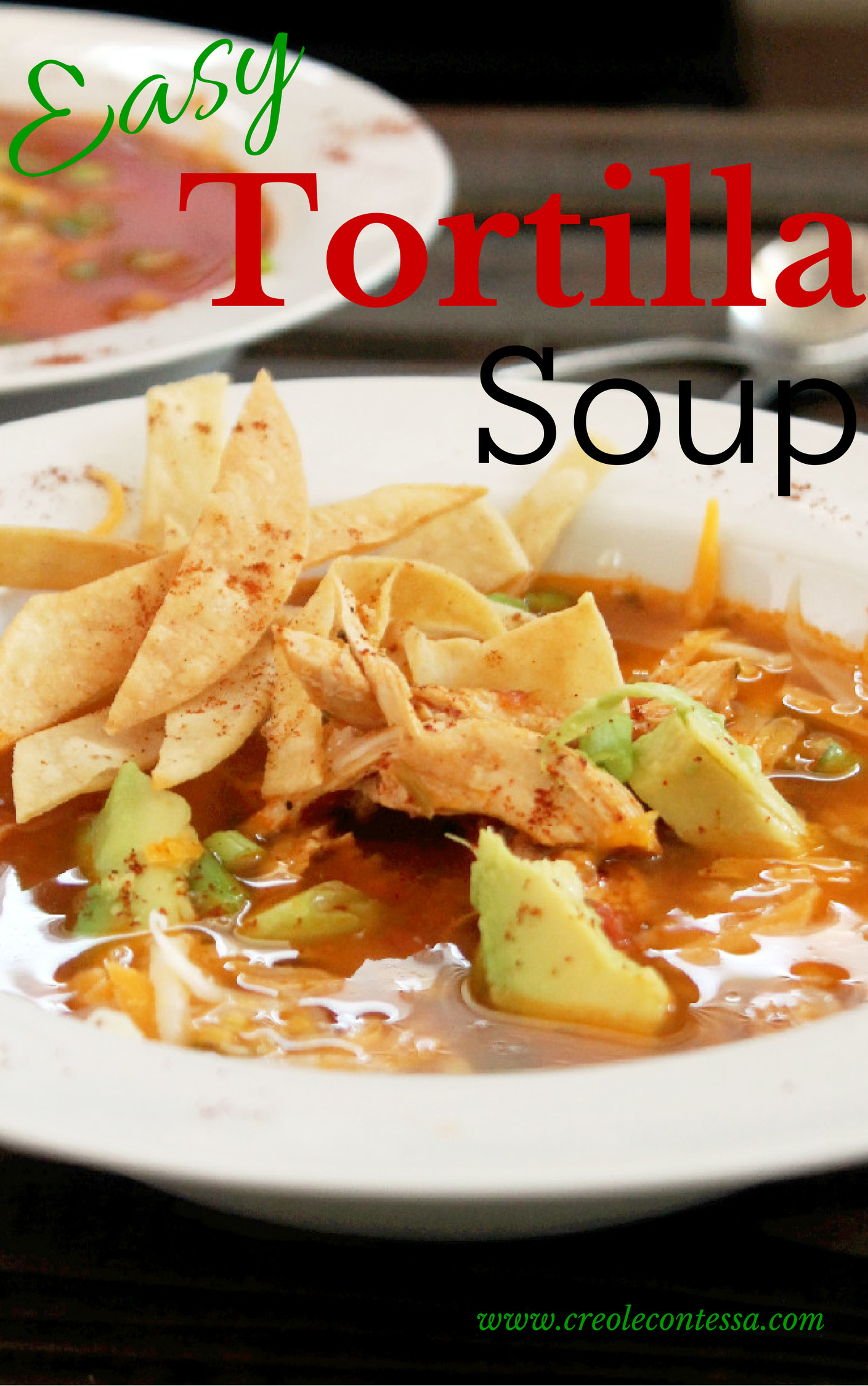 Quick and Easy Chicken Tortilla Soup-Creole Contessa