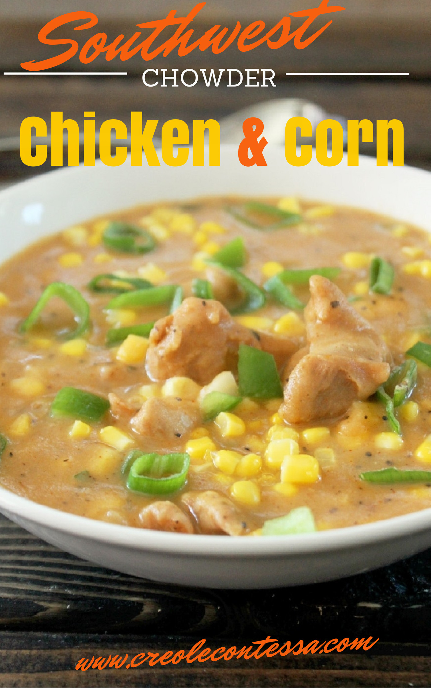 Chicken and Corn Chowder-Creole Contessa