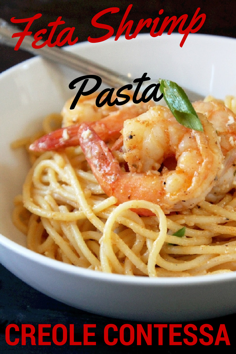 Feta Shrimp Pasta-Creole Contessa