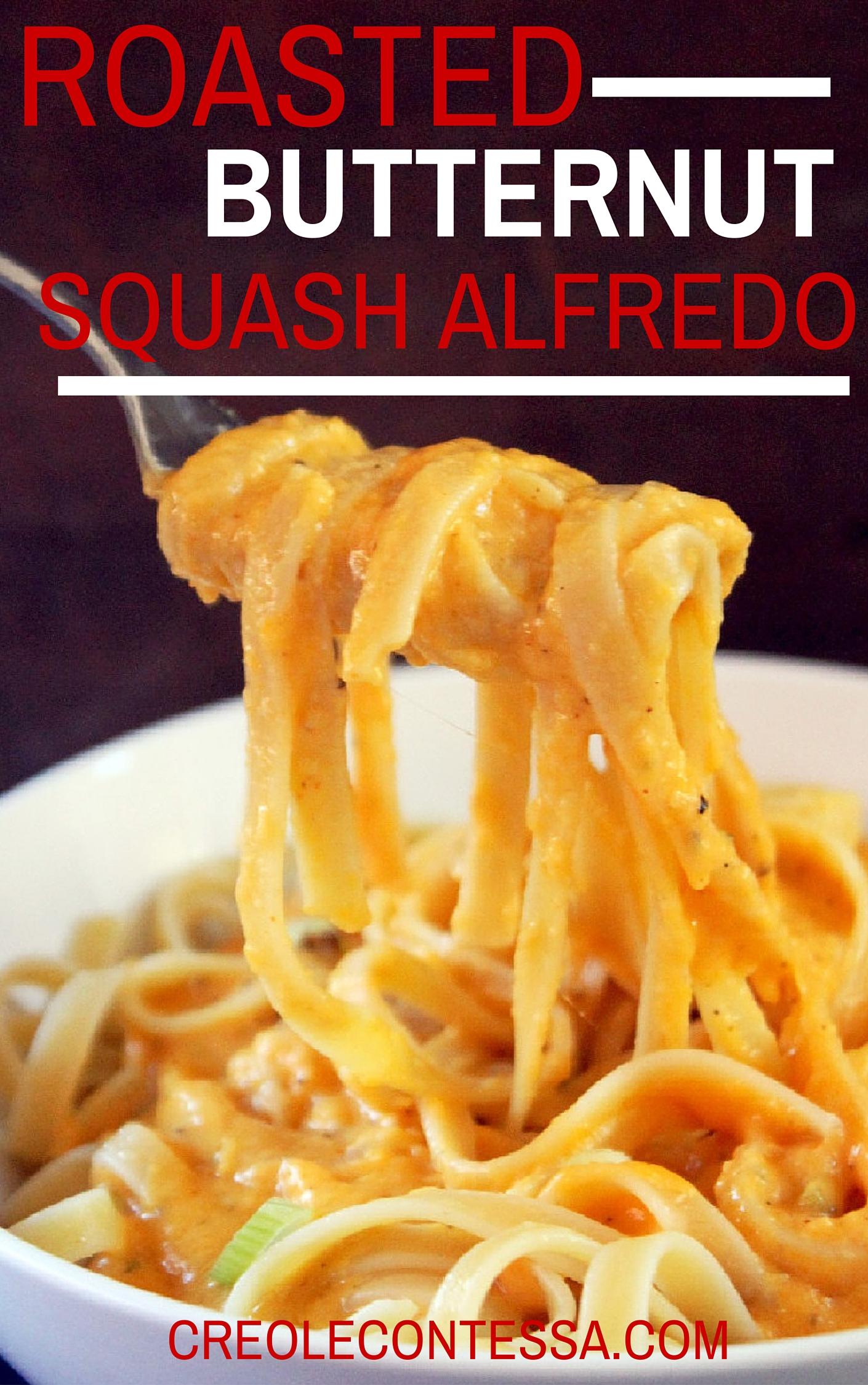 Roasted Butternut Squash Alfredo-Creole Contessa