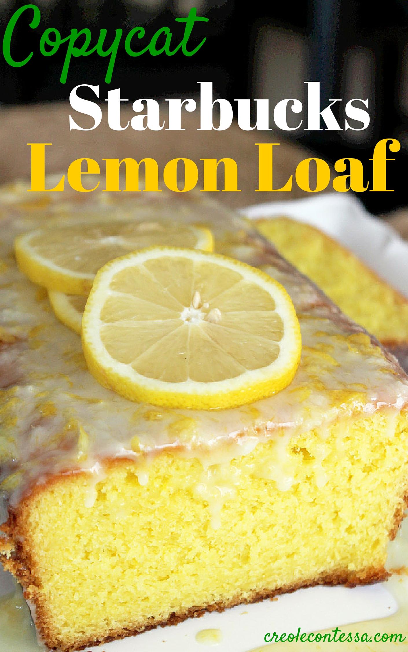 Copycat Starbucks Lemon Loaf Cake-Creole Contessa