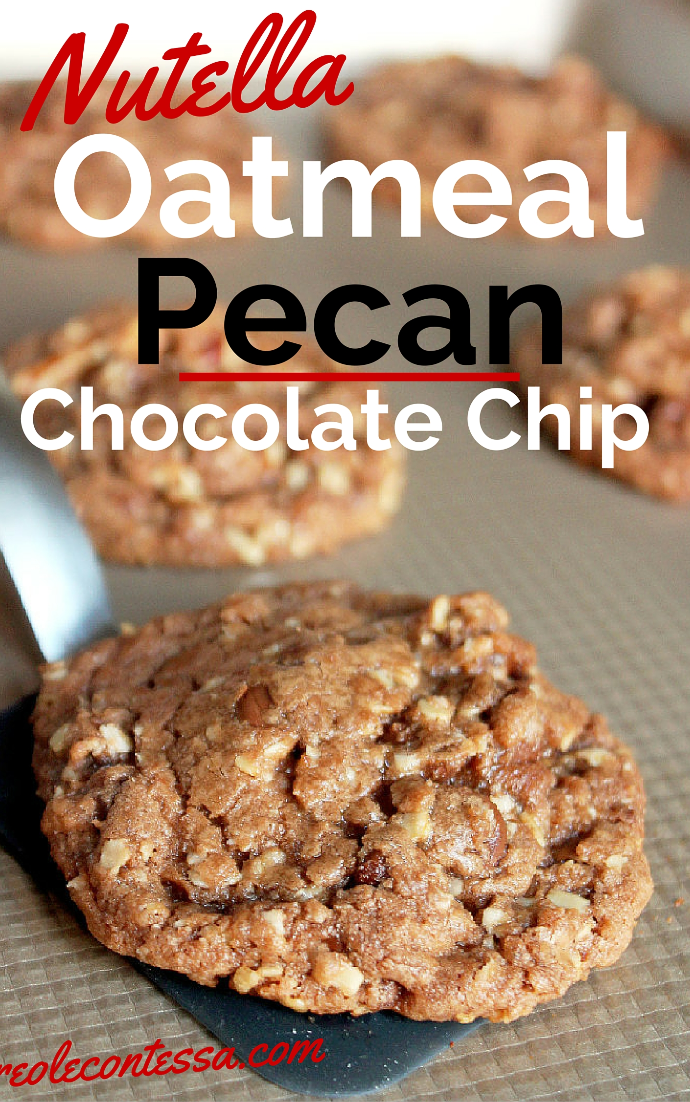 Nutella Oatmeal Pecan Chocolate Chip Cookies-Creole Contessa