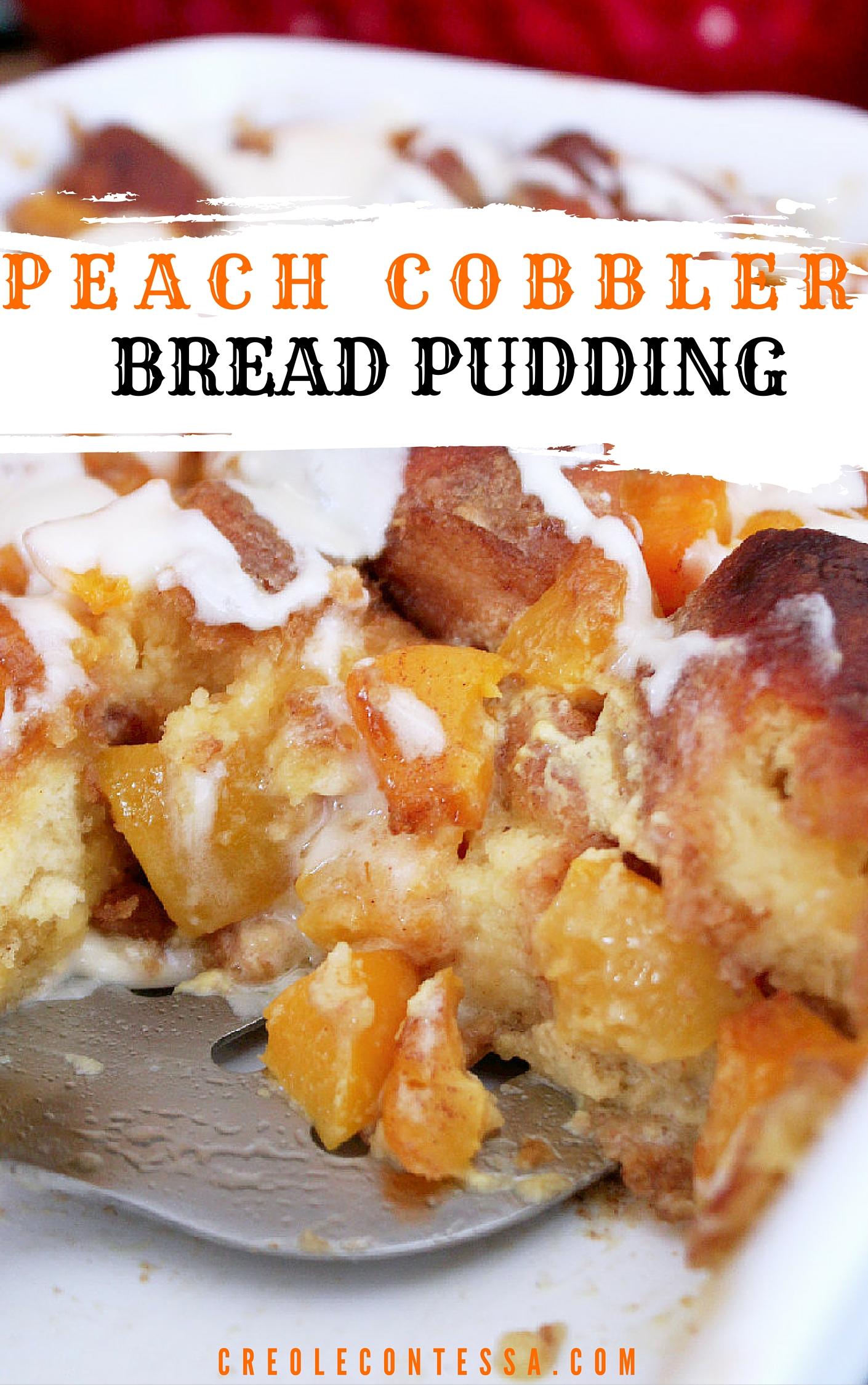 Peach Cobbler Bread Pudding-Creole Contessa